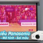 Máy chiếu Panasonic bị nhòe màu